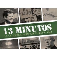 13 Minutos: La crisis de los misiles en Cuba 1962.